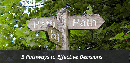 5 pathways to effective decision making
