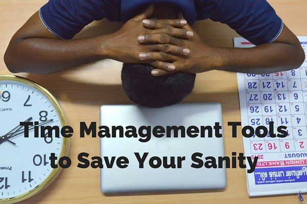 Time Management Tools to Save Your Sanity